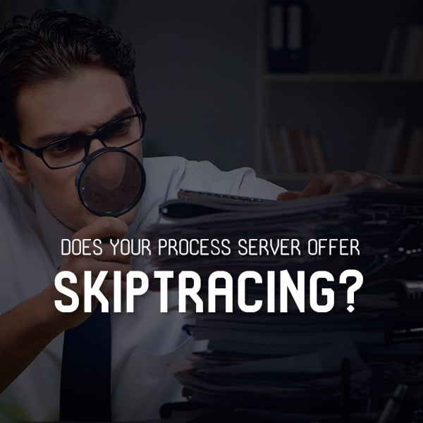 Does Your Process Server Offer Skiptracing?