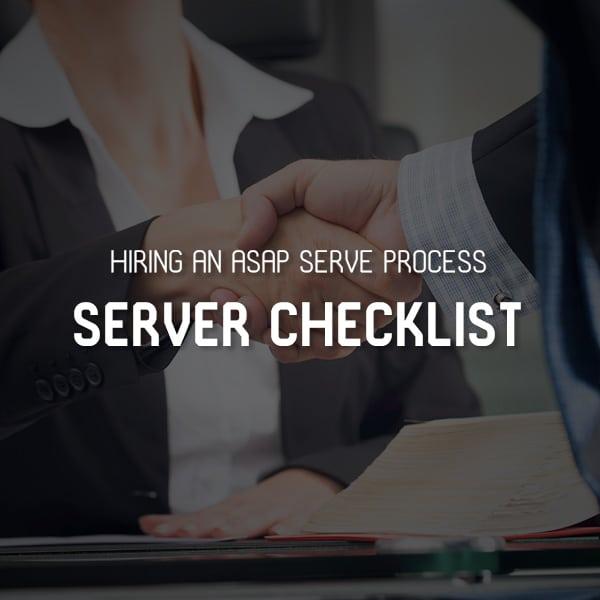 Hiring an ASAP Serve Process Server Checklist
