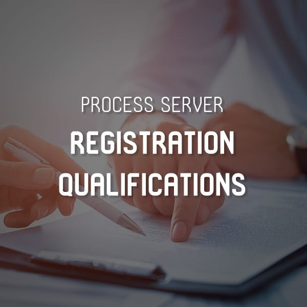 Process Server Registration Qualifications