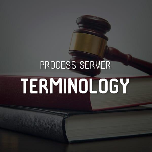 Process Server Terminology